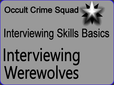 How to Interview a Werewolf