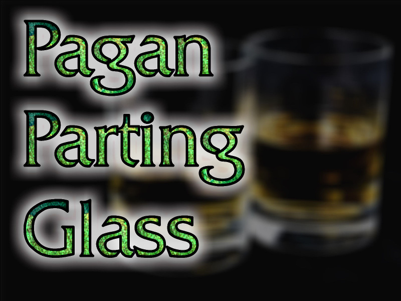Pagan Parting Glass